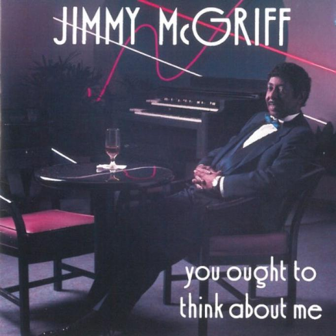 Jimmy McGriff - You Ought To Think About Me (1990)